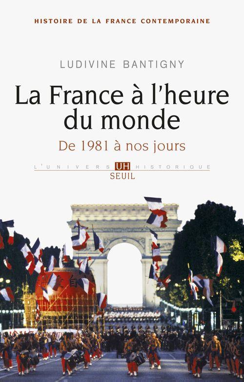 La France à l'heure du monde. De 1981 à nos jours