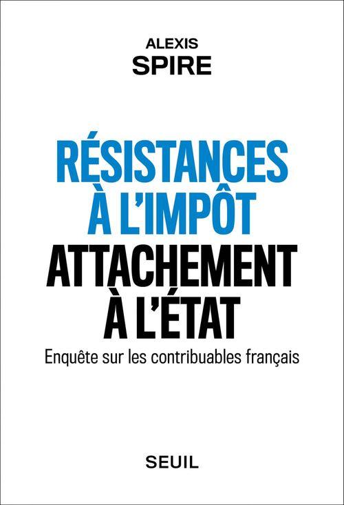 Résistances à l'impôt, attachement à l'Etat - Enquête sur les contribuables français