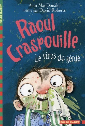Raoul Craspouille ; le virus du génie