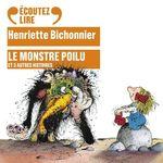 Le monstre poilu et 3 autres histoires  - Henriette Bichonnier - Pef