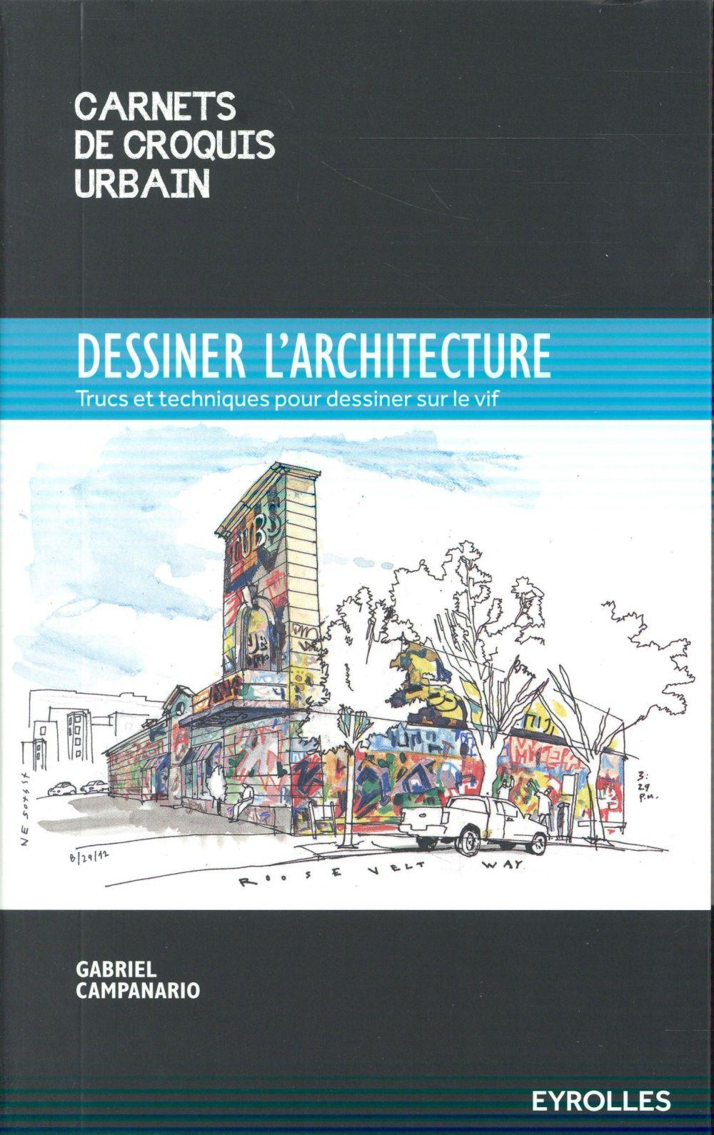 dessiner l'architecture ; trucs et astuces pour dessiner sur le vif