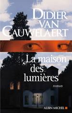 Vente Livre Numérique : La Maison des lumières  - Didier van Cauwelaert
