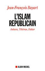 Vente EBooks : L'Islam républicain  - Jean-François BAYART