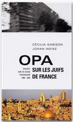 Opa sur les juifs de France  - Cecilia Gabizon  - Johan Weisz