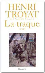 La traque  - Henri Troyat