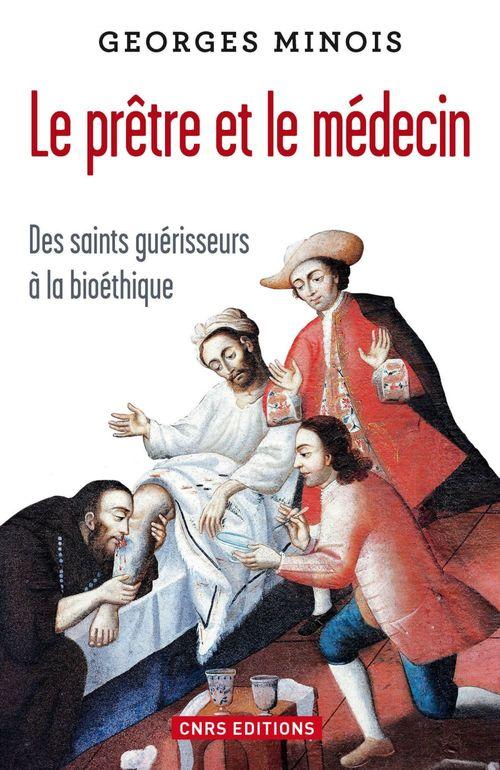 Le prêtre et le médecin ; des saints guérisseurs à la bioéthique