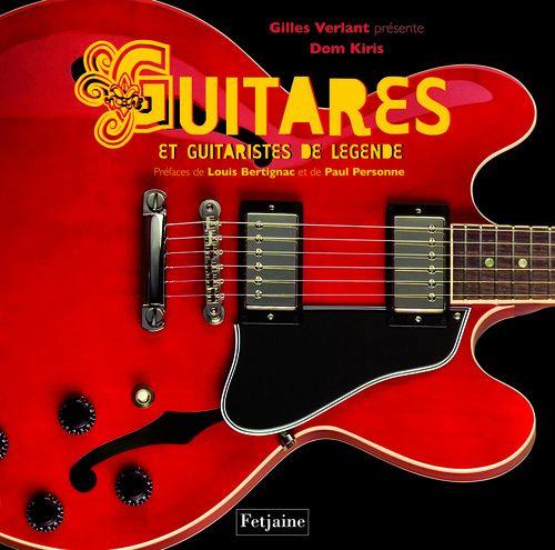 Guitares Et Guitaristes De Legende