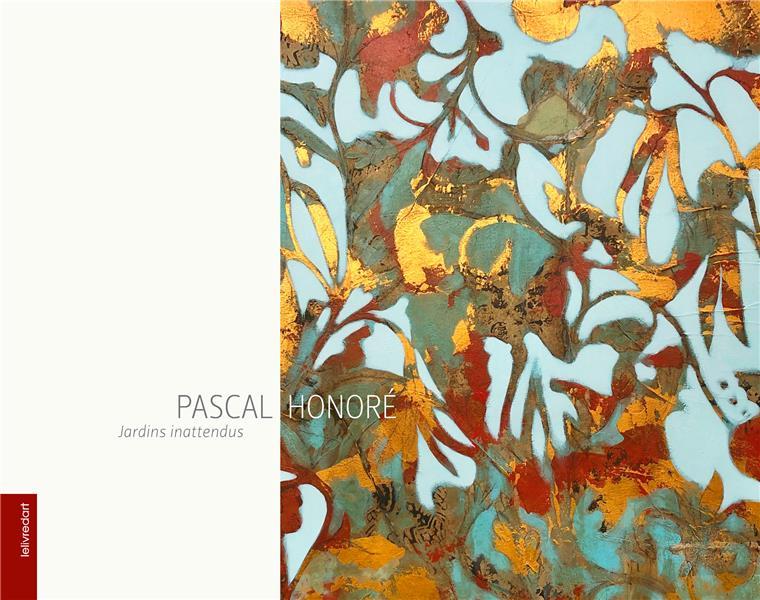Pascal Honoré : jardins inattendus