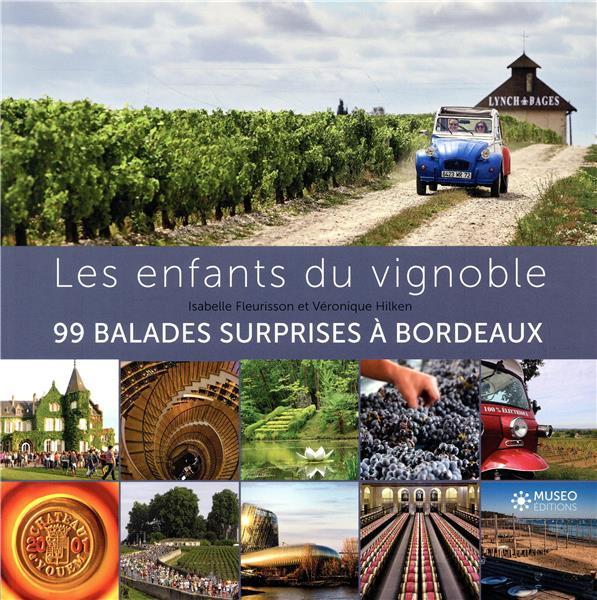 Les enfants du vignoble ; 99 balades surprises à Bordeaux