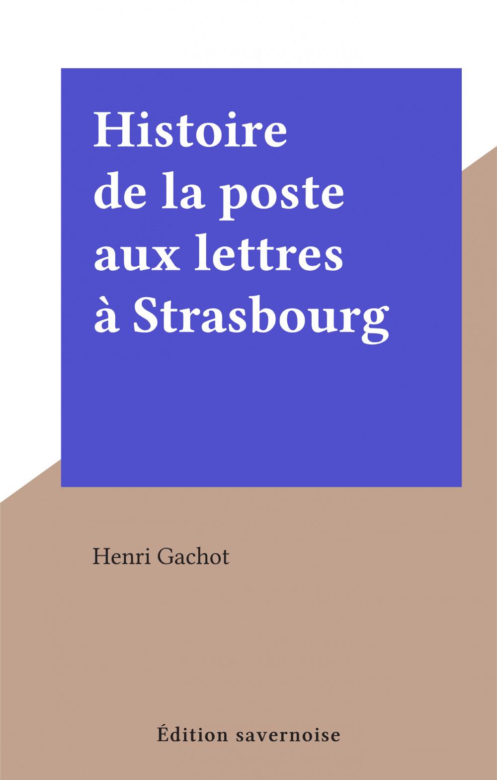 Histoire de la poste aux lettres à Strasbourg