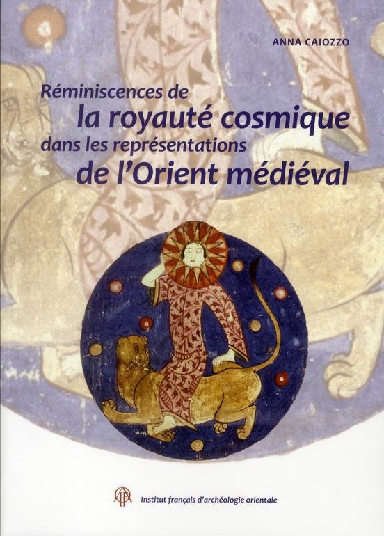 Réminiscences de la royauté cosmique dans les représentations de l'Orient médiéval