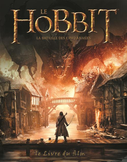 Le Hobbit ; la bataille des cinq armées ; le livre du film