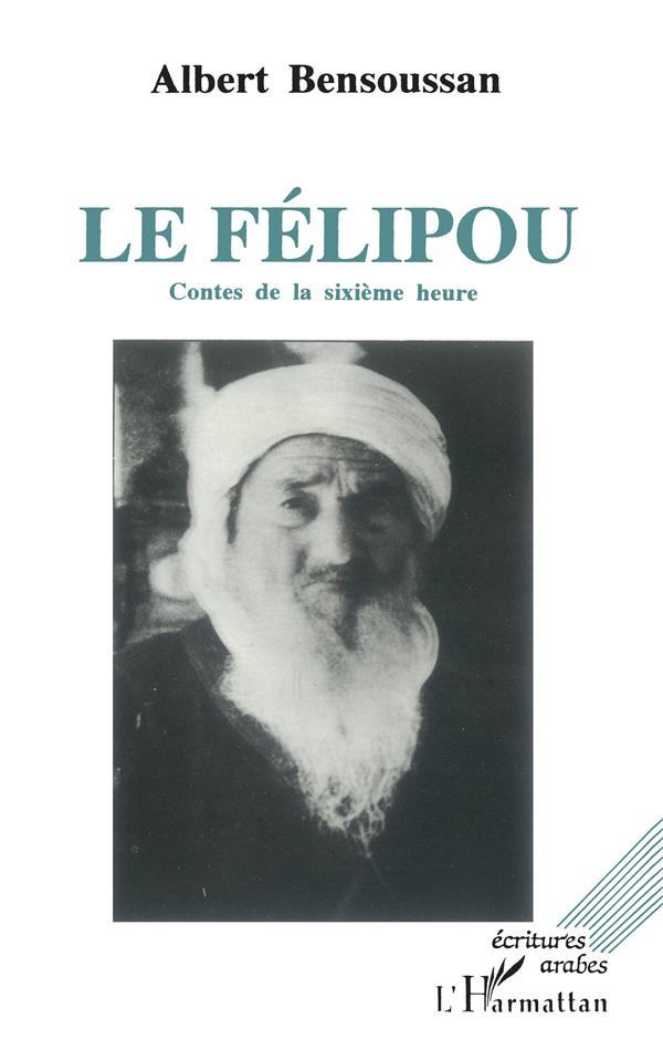 Le Félipou ; contes de la sixième heure