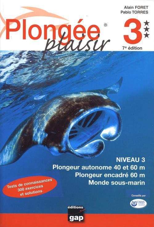 Longee Plaisir - Niveau 3 - Plongeur Autonome 40 Et 60m - Plongeur Encadre 60m - 7eme Ed.
