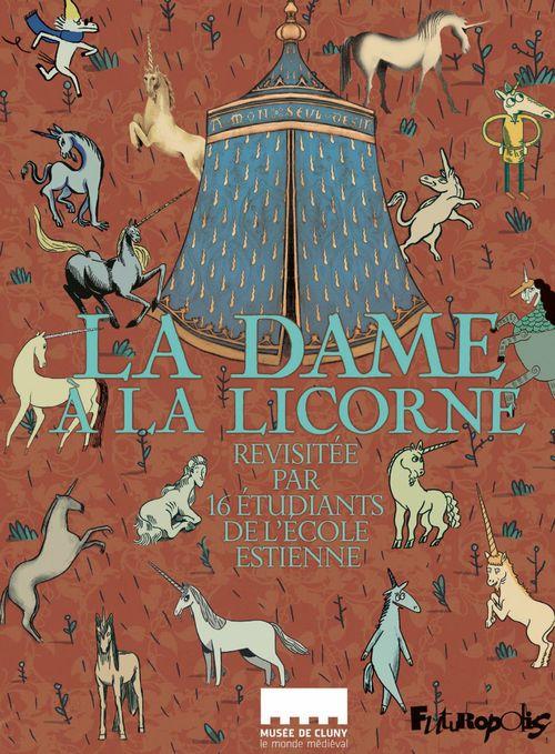 La dame à la licorne ; revisitée par 16 étudiants de l'école Estienne