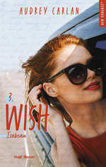 Vente EBooks : The Wish Serie - tome 3  - Audrey Carlan