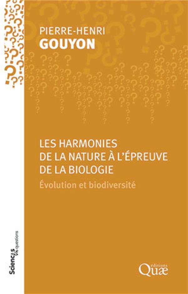 Les harmonies de la nature à l'épreuve de la biologie ; évolution et biodiversité