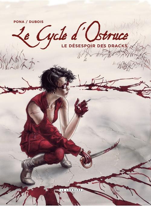 Le cycle d'Ostruce t.4 ; le désespoir des dracks