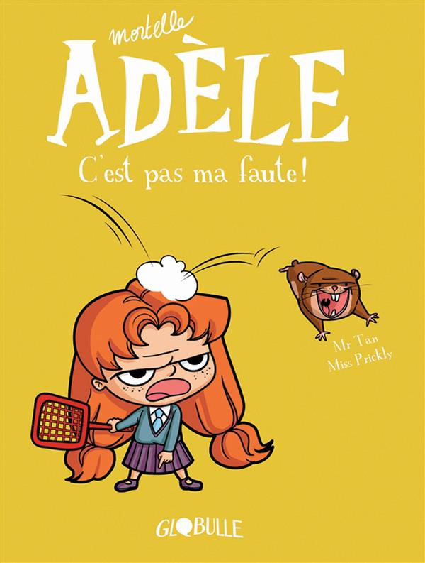 Mortelle Adèle T.3 ; c'est pas ma faute !