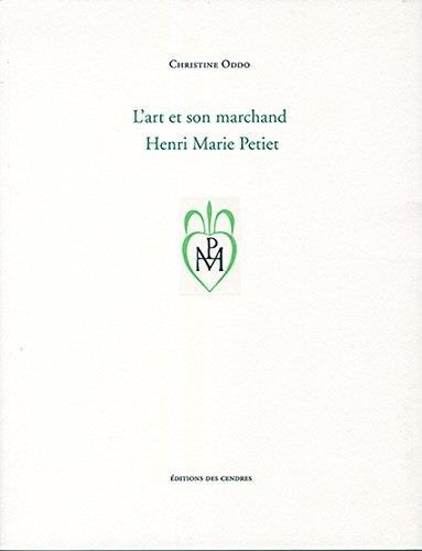 L'art et son marchand, Henri Marie Petiet