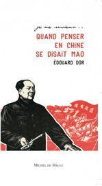 Quand penser en Chine se disait Mao
