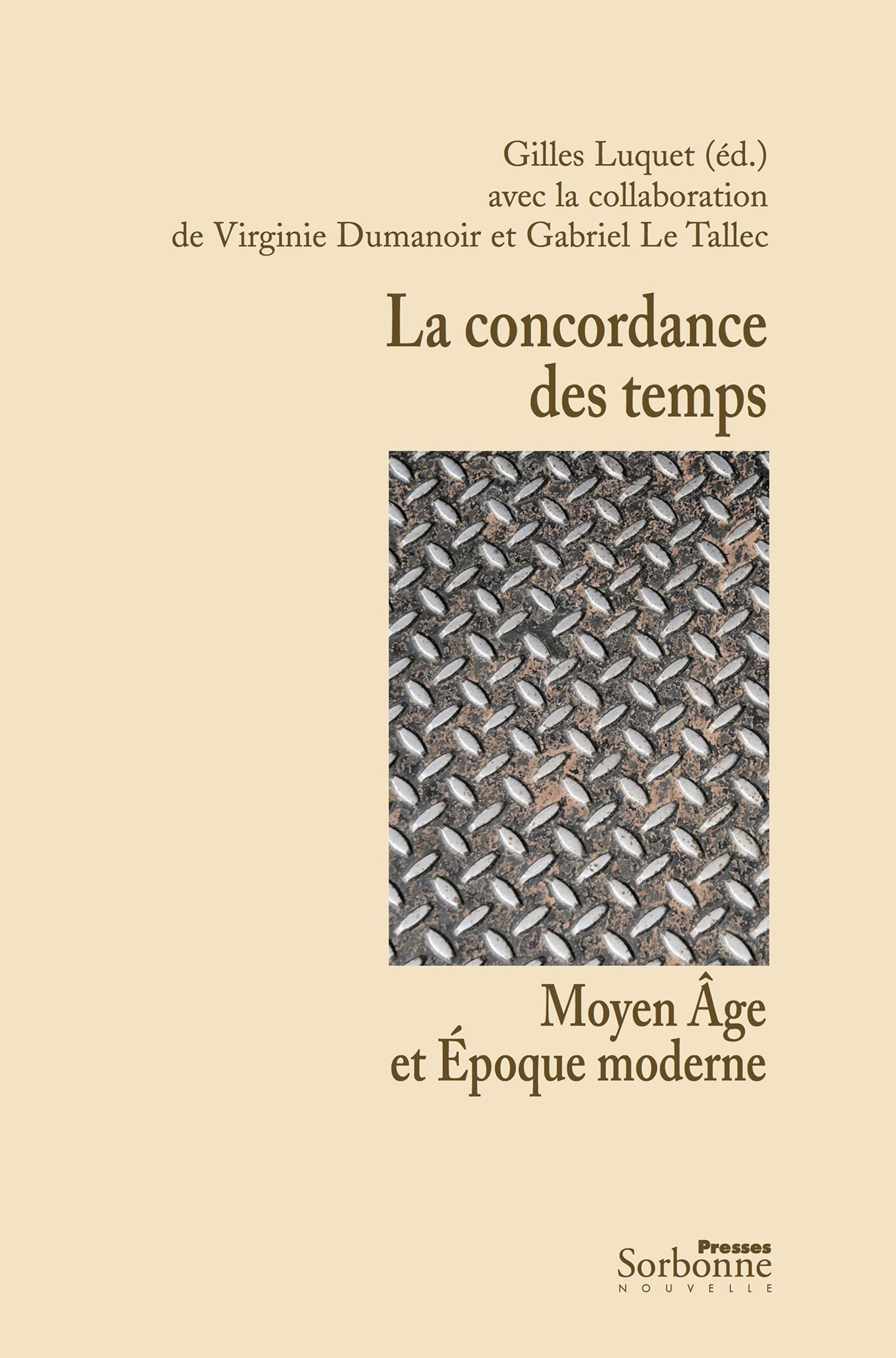 la concordance des temps ; Moyen Age et Epoque moderne