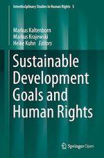 Sustainable Development Goals and Human Rights  - Heike Kuhn - Markus Krajewski - Markus Kaltenborn