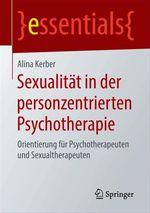 Sexualität in der personzentrierten Psychotherapie  - Alina Kerber