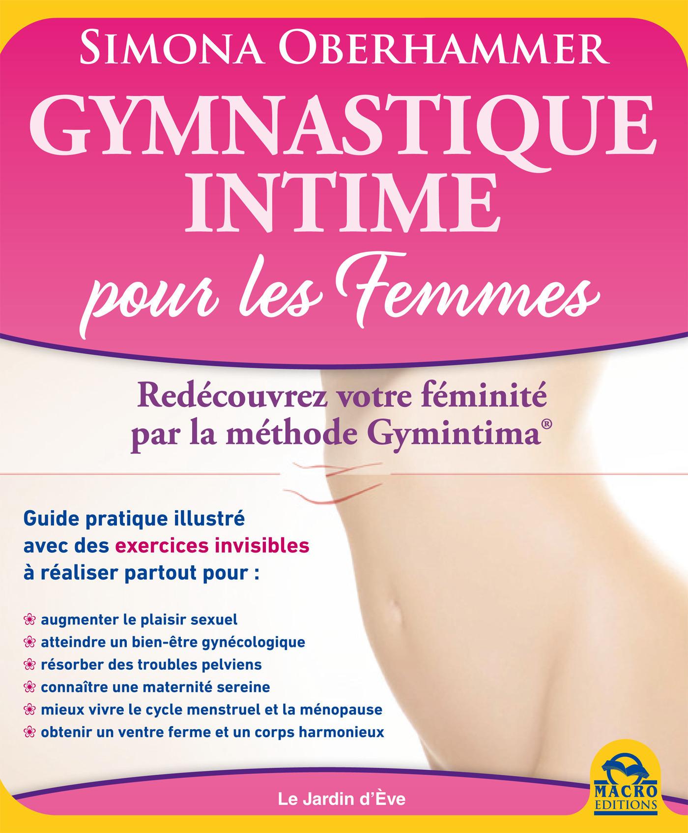 Gymnastique intime pour les femmes ; redécouvrez votre féminité par la méthode Gymintima
