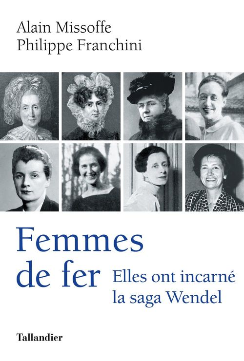 Femmes de fer ; elles ont incarné la saga Wendel