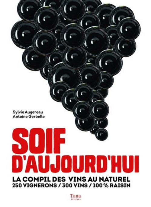 Soif d'aujourd'hui ; la compil des vins au naturel