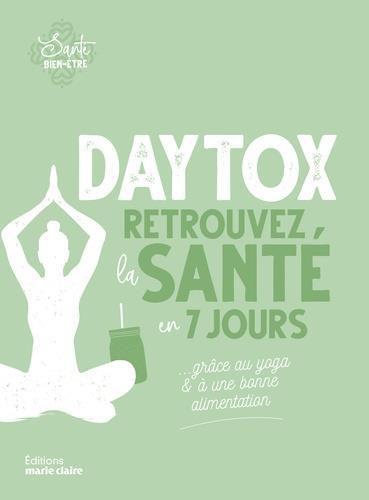 Daytox, retrouvez la santé en 7 jours... grâce au yoga et à une bonne alimentation