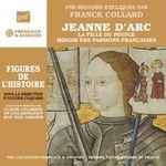 Vente AudioBook : Jeanne d'Arc. La fille du peuple, miroir des passions françaises