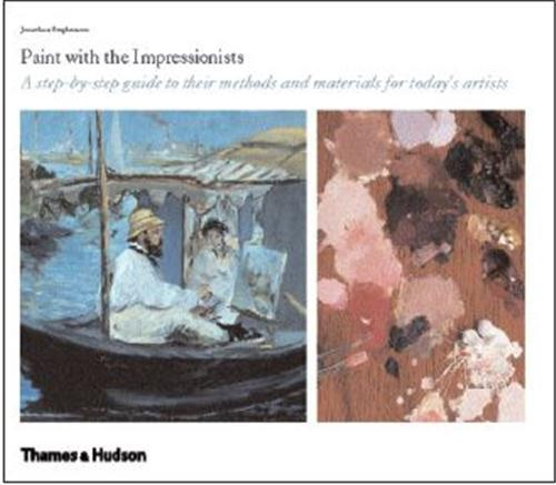 Paint with the impressionists a step by step guide (new ed hardback)