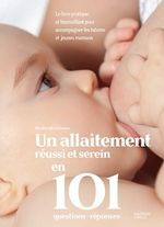 Vente Livre Numérique : Un allaitement réussi et serein en 101 questions - réponses  - Marion McGuinness