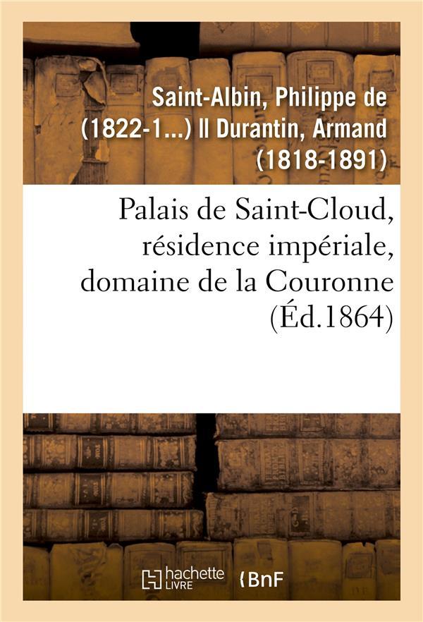 Palais de saint-cloud, residence imperiale, domaine de la couronne