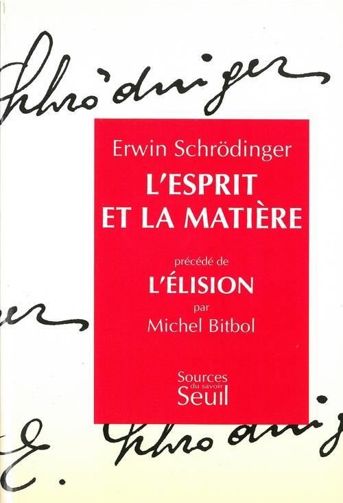 Esprit et la matiere. precede de : l'elision, par michel bitbol (l')
