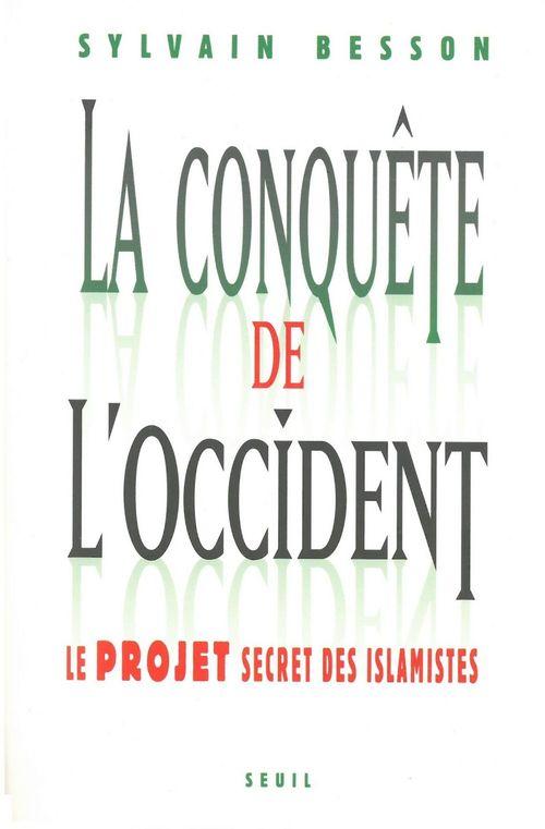 La conquête de l'Occident ; le projet secret des islamistes  - Sylvain Besson