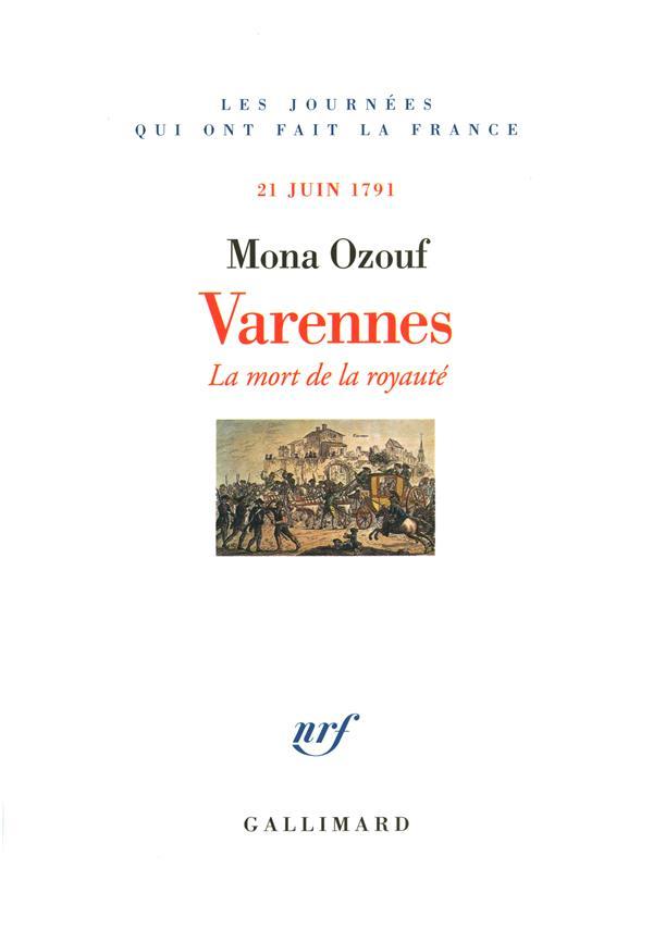 Varennes - la mort de la royaute (21 juin 1791)