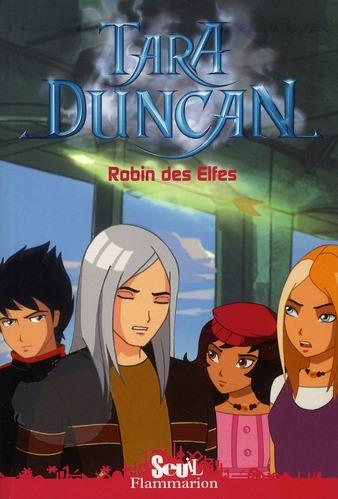 Tara Duncan ; Robin des elfes