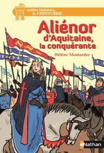 Vente Livre Numérique : Aliénor d'Aquitaine, la conquérante  - Hélène Montardre - Benjamin Bachelier