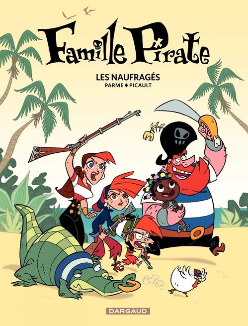 La famille pirate t.1 ; les naufragés