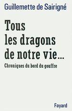 Tous les dragons de notre vie...  - Guillemette de SAIRIGNÉ
