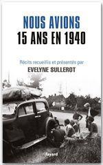 Nous avions 15 ans en 1940  - Evelyne Sullerot