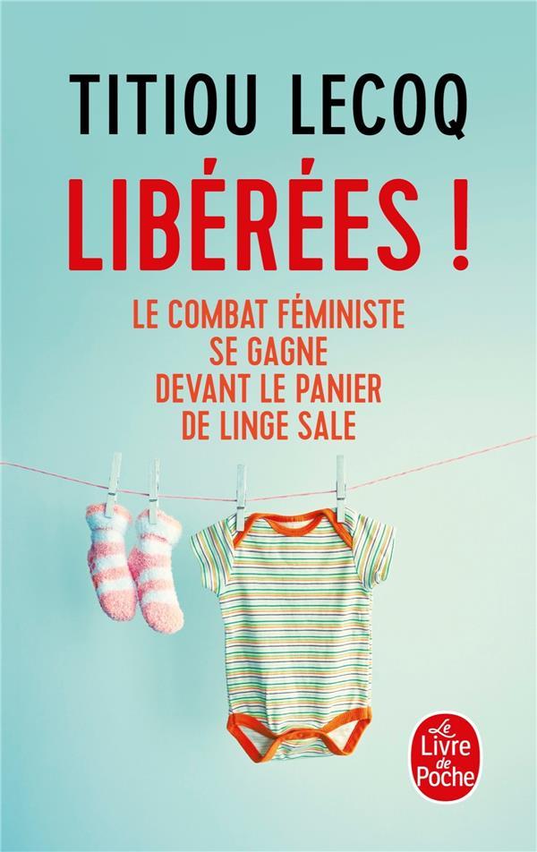 Libérées ! ; le combat féministe se gagne devant le panier de linge sale