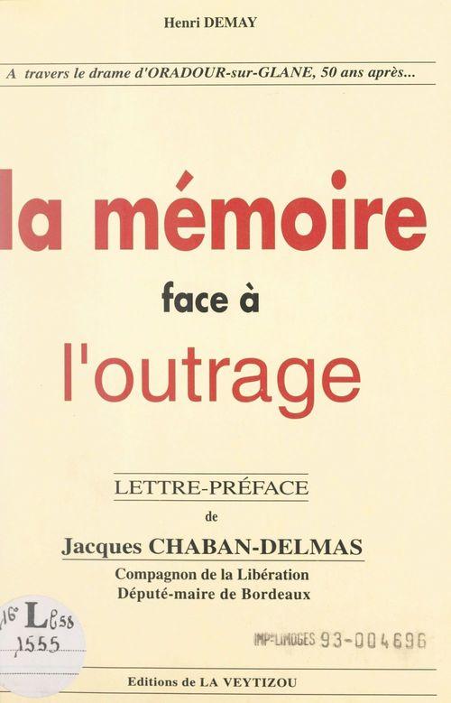 La mémoire face à l'outrage  - Henri Demay