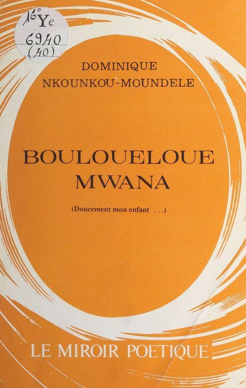 Bouloueloue, mwana