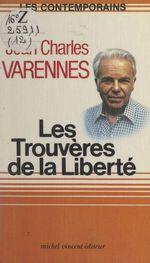 Les Trouvères de la liberté  - Jean-Charles Varennes