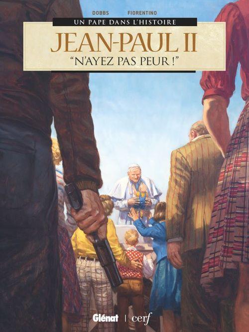Jean-Paul II ; n'ayez pas peur !