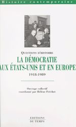 La démocratie aux États-Unis et en Europe (1918 à 1989)  - Hélène Fréchet